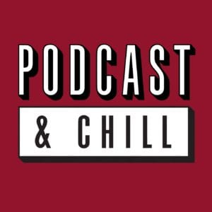 podcast-and-chill-1400