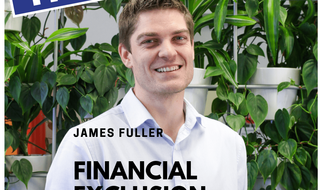 James Fuller: Financial Exclusion and the Independent Earner