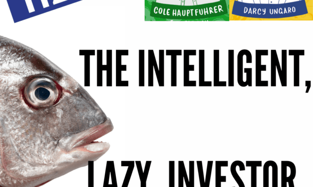 The Intelligent, Lazy Investor / Cole Hauptfuhrer