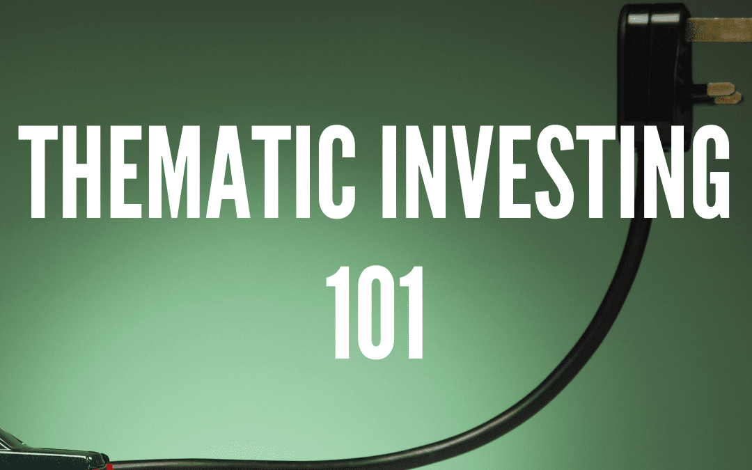 Thematic Investing 101, Dean Anderson / Ep 143