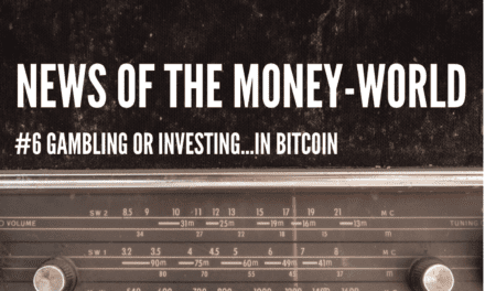 News of The Money-World / Ep 6 / Gambling, or Investing, in Bitcoin?