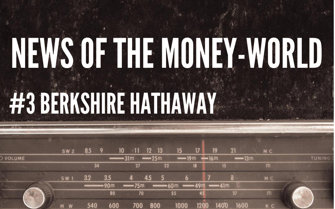 News of The Money-World / Ep 3 / Berkshire Hathaway