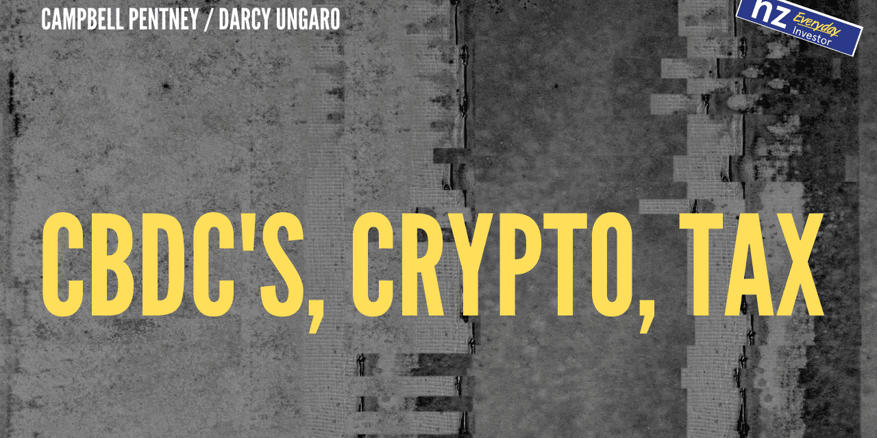 CBDC's, Crypto, and Tax / Campbell Pentney / Ep 169